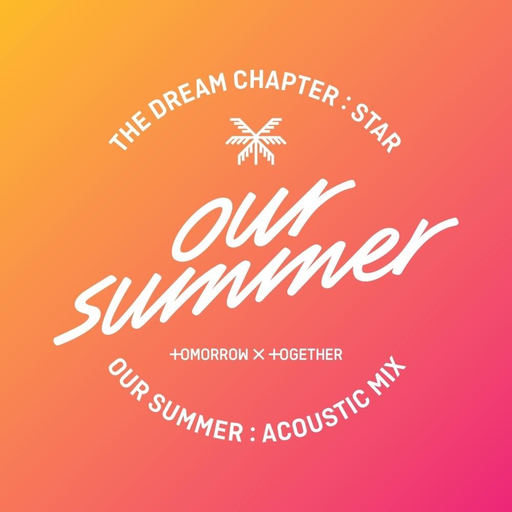 TXT – Our Summer (Acoustic Mix) (MP3) – KP3Cloud